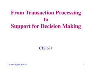 From Transaction Processing to Support for Decision Making