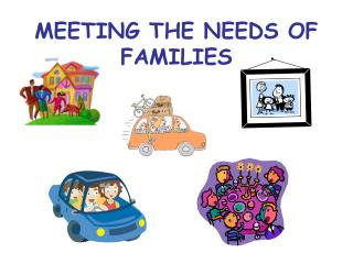 MEETING THE NEEDS OF FAMILIES