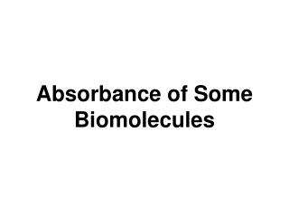 Absorbance of Some Biomolecules