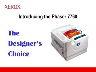 Introducing the Phaser 7760
