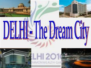 DELHI - The Dream City