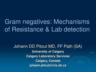 Gram negatives: Mechanisms of Resistance & Lab detection