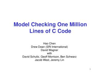 Model Checking One Million Lines of C Code