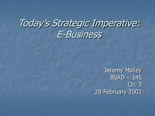 Today's Strategic Imperative: E-Business