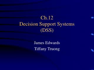 Ch.12 Decision Support Systems (DSS)