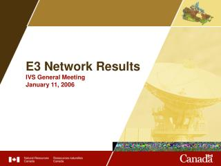 E3 Network Results IVS General Meeting January 11, 2006