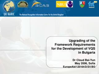 Upgrading of the Framework Requirements for the Development of VQS in Bulgaria Dr Cloud Bai-Yun