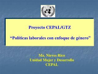 """Proyecto CEPAL/GTZ  """"Políticas laborales con enfoque de género"""""""