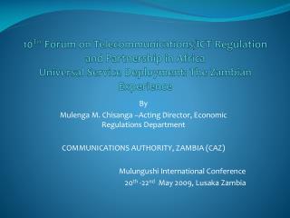 By  Mulenga M. Chisanga –Acting Director, Economic Regulations Department