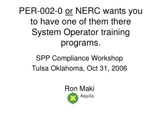 PER-002-0  or  NERC wants you to have one of them there System Operator training programs.