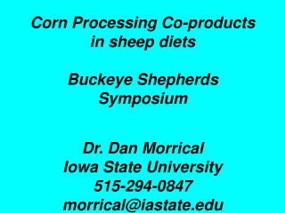 Corn Processing Co-products  in sheep diets Buckeye Shepherds  Symposium