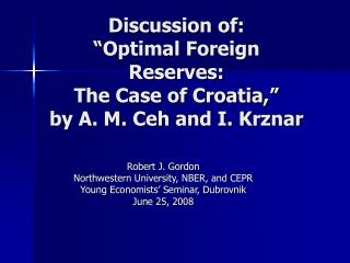 "Discussion of: ""Optimal Foreign Reserves: The Case of Croatia,"" by A. M. Ceh and I. Krznar"