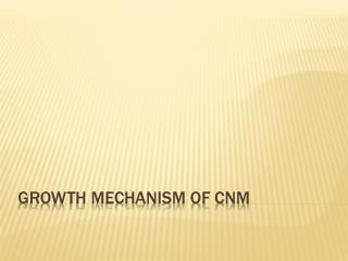 Growth Mechanism Of CNM