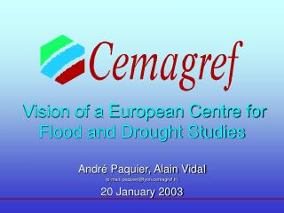Vision of a European Centre for Flood and Drought Studies