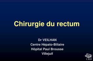 Chirurgie du rectum