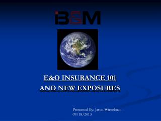 E&O INSURANCE 101  AND NEW EXPOSURES