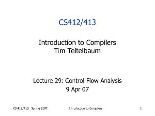 Lecture 29: Control Flow Analysis 9 Apr 07