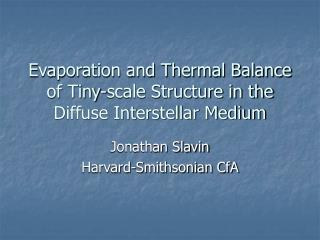 Evaporation and Thermal Balance of Tiny-scale Structure in the Diffuse Interstellar Medium