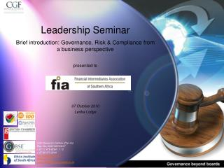 Leadership Seminar Brief introduction: Governance, Risk & Compliance from a business perspective