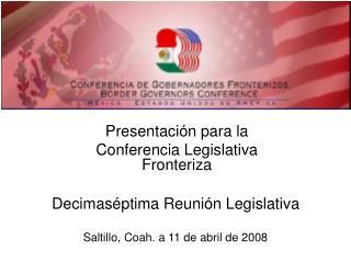 Presentación para la  Conferencia Legislativa Fronteriza