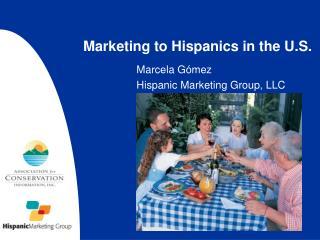 Marketing to Hispanics in the U.S.