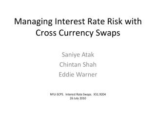 Managing Interest Rate Risk with Cross Currency Swaps