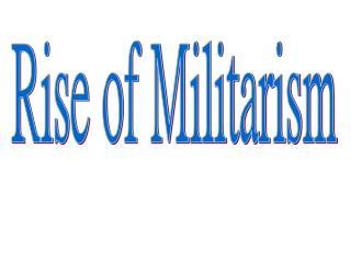 Rise of Militarism