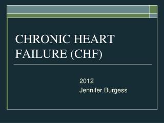CHRONIC HEART FAILURE (CHF)
