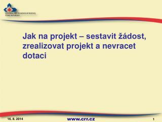 Jak na projekt – sestavit žádost, zrealizovat projekt a nevracet dotaci