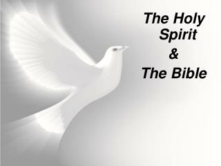 The Holy Spirit  &  The Bible
