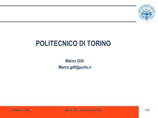 POLITECNICO DI TORINO Marco Gilli Marco.gilli @polito.it