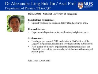 Dr Alexander Ling Euk Jin / Asst Prof Department of Physics / PI in CQT