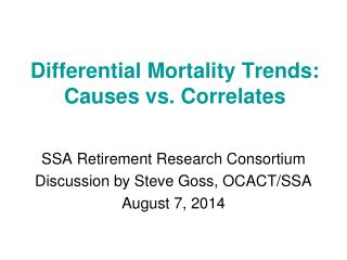 Differential Mortality Trends: Causes vs. Correlates