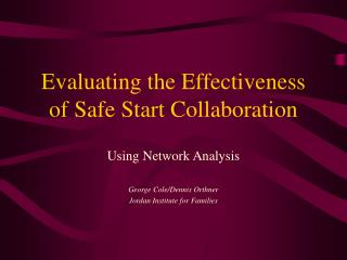 Evaluating the Effectiveness of Safe Start Collaboration