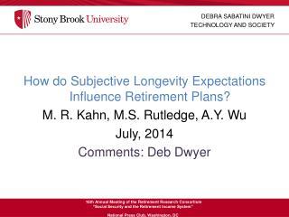 How do Subjective Longevity Expectations Influence Retirement Plans?