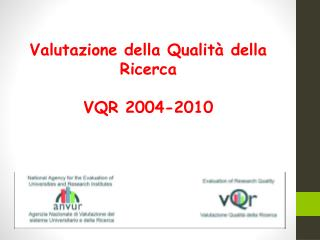 Valutazione della Qualit� della Ricerca VQR 2004-2010