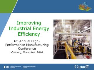6 th  Annual High-Performance Manufacturing Conference Cobourg, November, 2010