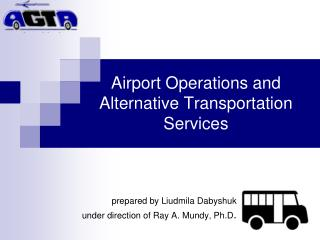 Airport Operations and Alternative Transportation Services