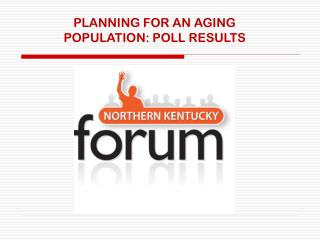 PLANNING FOR AN AGING POPULATION: POLL RESULTS