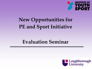 New Opportunities for  PE and Sport Initiative
