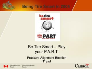 Being Tire Smart in 2004