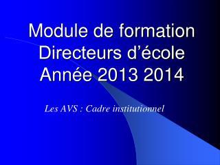 Module de formation  Directeurs d'école  Année 2013 2014