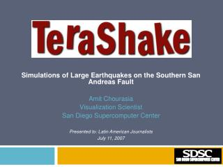 Simulations of Large Earthquakes on the Southern San Andreas Fault Amit Chourasia