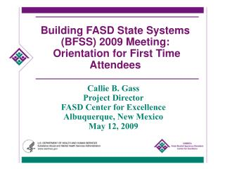 Building FASD State Systems BFSS 2009 Meeting:   Orientation for First Time Attendees