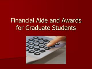 Financial Aide and Awards for Graduate Students
