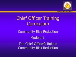 Chief Officer Training Curriculum