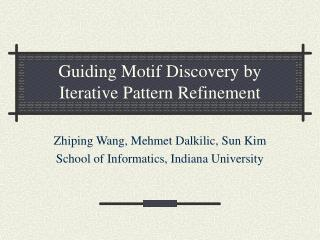 Guiding Motif Discovery by Iterative Pattern Refinement