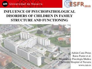 INFLUENCE OF PSYCHOPATHOLOGICAL DISORDERS OF CHILDREN IN FAMILY STRUCTURE AND FUNCTIONING