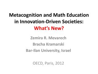 Metacognition and Math Education  in Innovation-Driven Societies:  What's New?