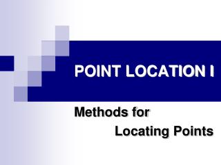 POINT LOCATION I